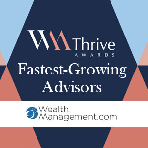 Wealth Management Thrive Awards Fastest Growing Advisors 2019